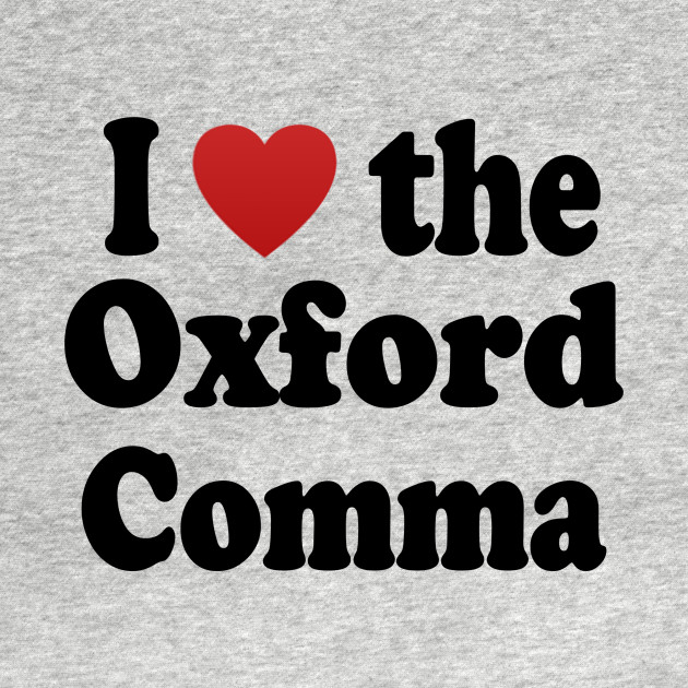 TeePublic: I <3 the Oxford Comma