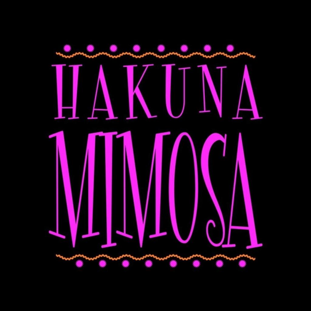 BustedTees: Hakuna Mimosa