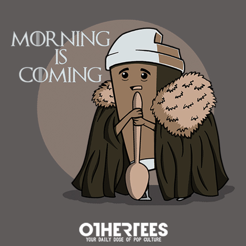 OtherTees: Morning is Coming