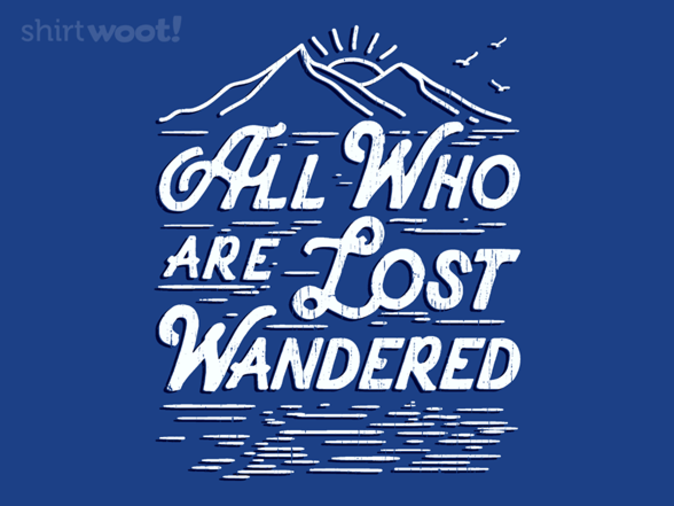 Woot!: Not All Who Wander Are Lost - $15.00 + Free shipping