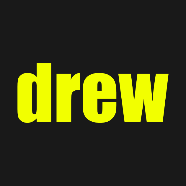 TeePublic: Drew T shirt