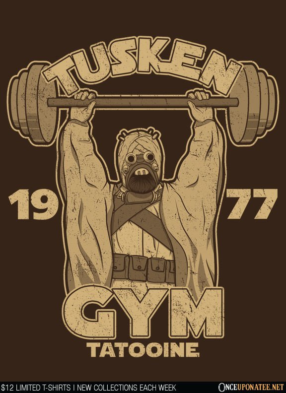 Once Upon a Tee: Tusken Gym