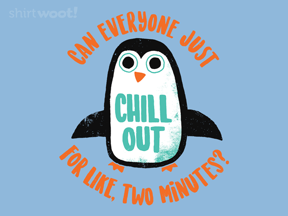 Woot!: Can Everyone Chill Out?
