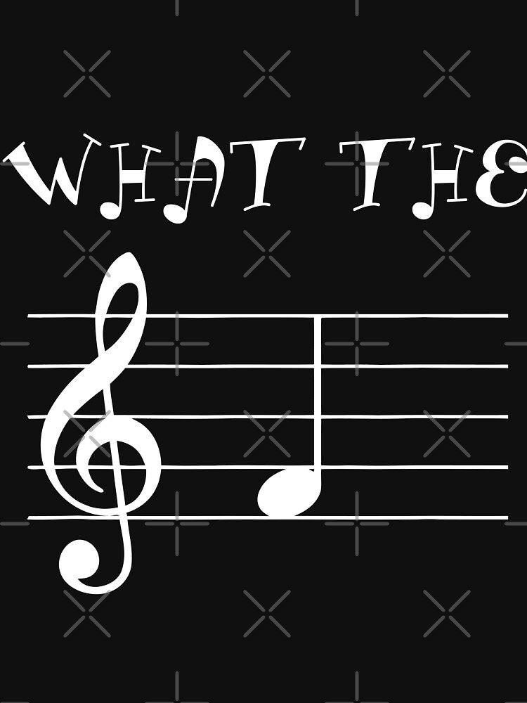 RedBubble: What The F Note Key Music Funny T-Shirt