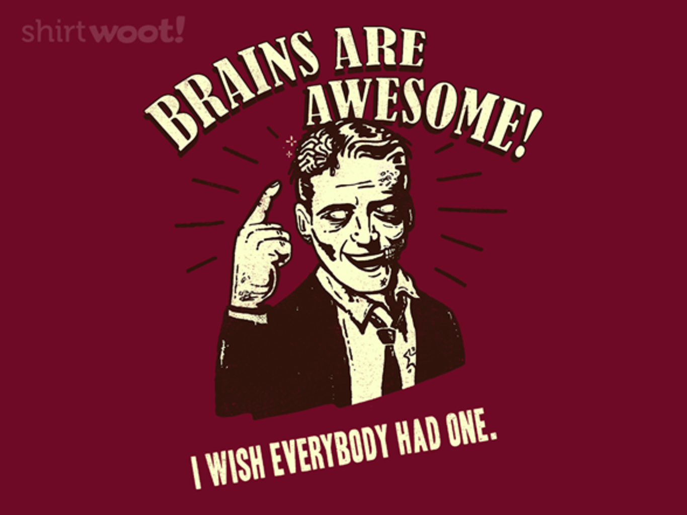 Woot!: Brains are awesome!