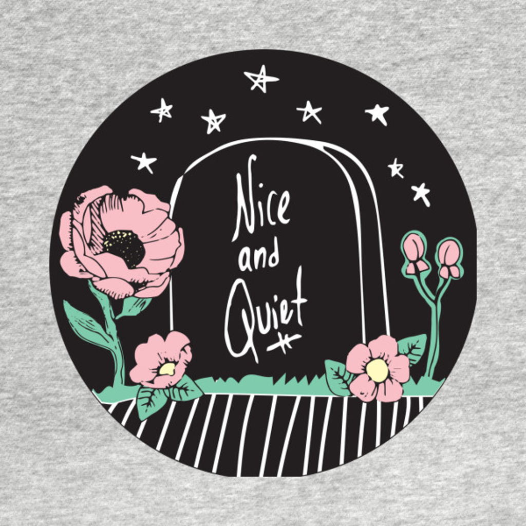 TeePublic: Nice and Quiet