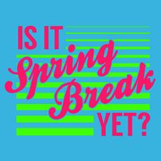 Textual Tees: Is It Spring Break Yet?