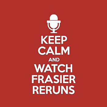 BustedTees: Keep Calm And Watch Frasier