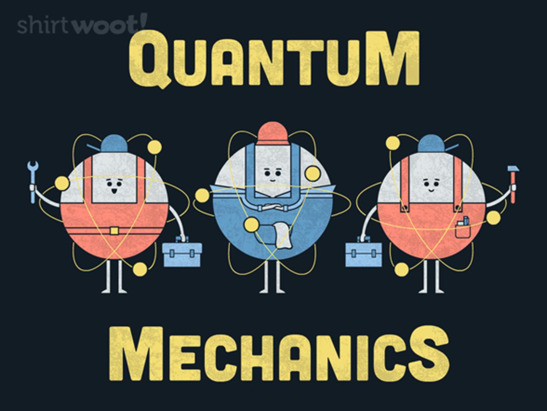 Woot!: Quantum Mechanics