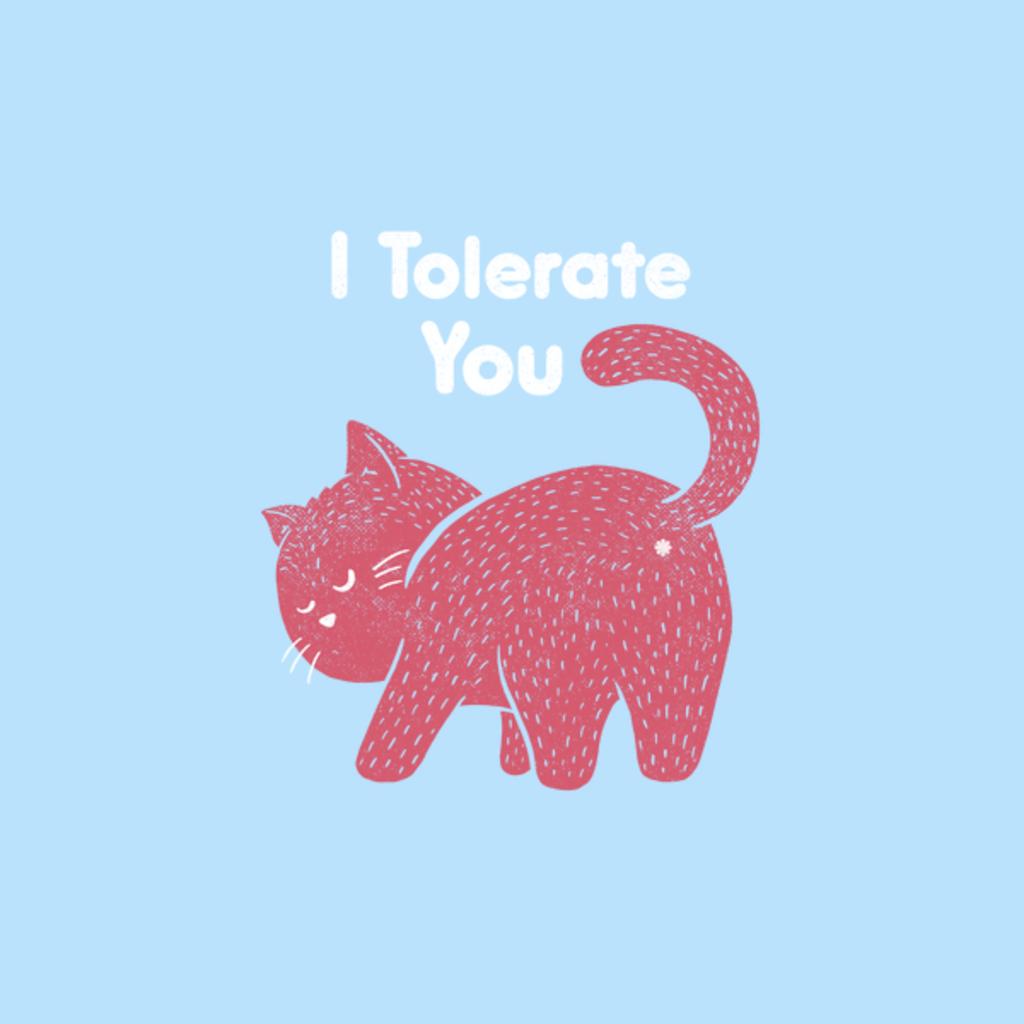 NeatoShop: I Tolerate You