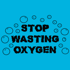 Textual Tees: Stop Wasting Oxygen
