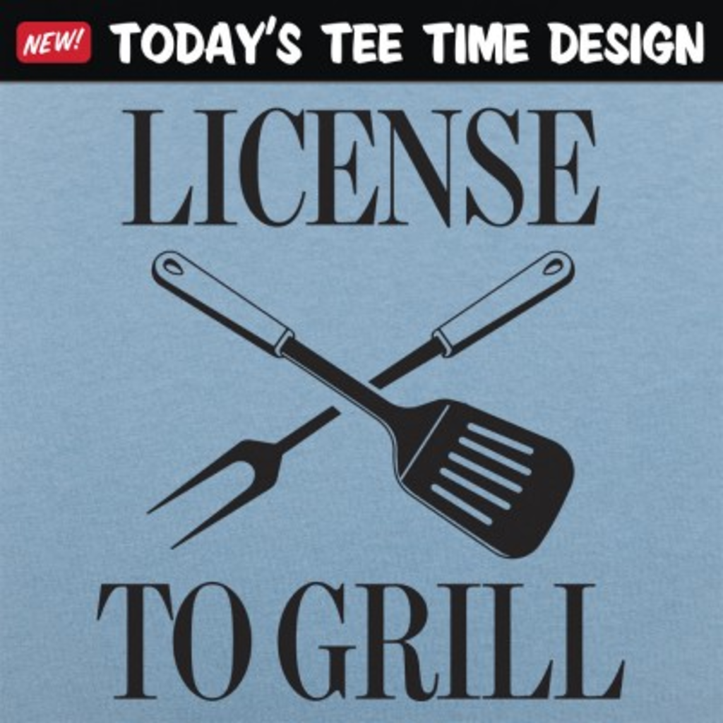 6 Dollar Shirts: License To Grill