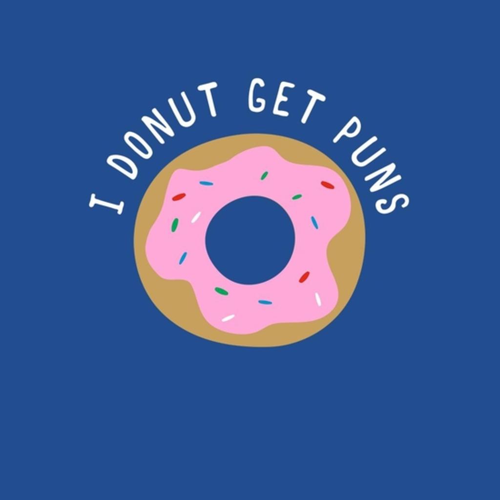BustedTees: I Donut Get Puns