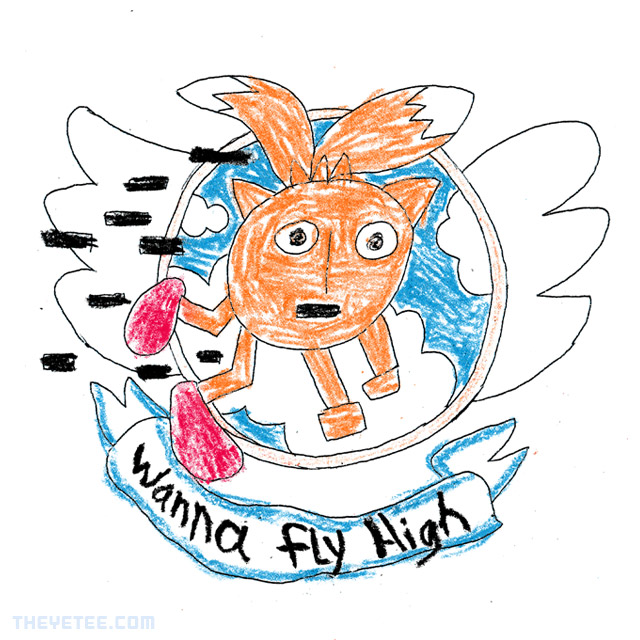 The Yetee: WANNA FLY HIGH