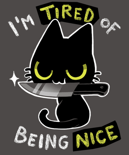 Qwertee: Tired of being nice