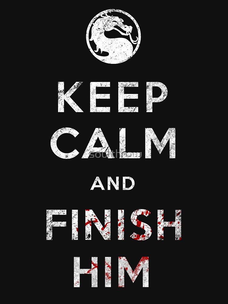 RedBubble: Keep Calm and Finish Him