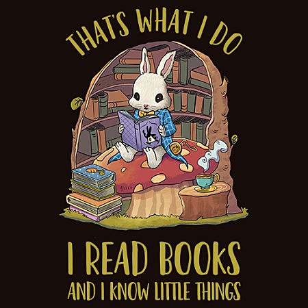 MeWicked: Cute Reading Rabbit - That's What I Do - I Read Books and I Know Little Things - Bunny