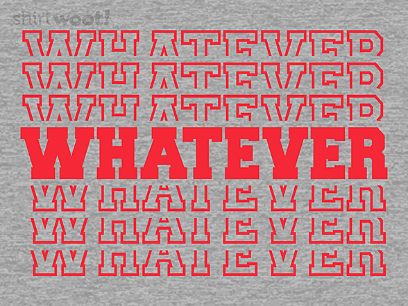 Woot!: Whatever, Whatever