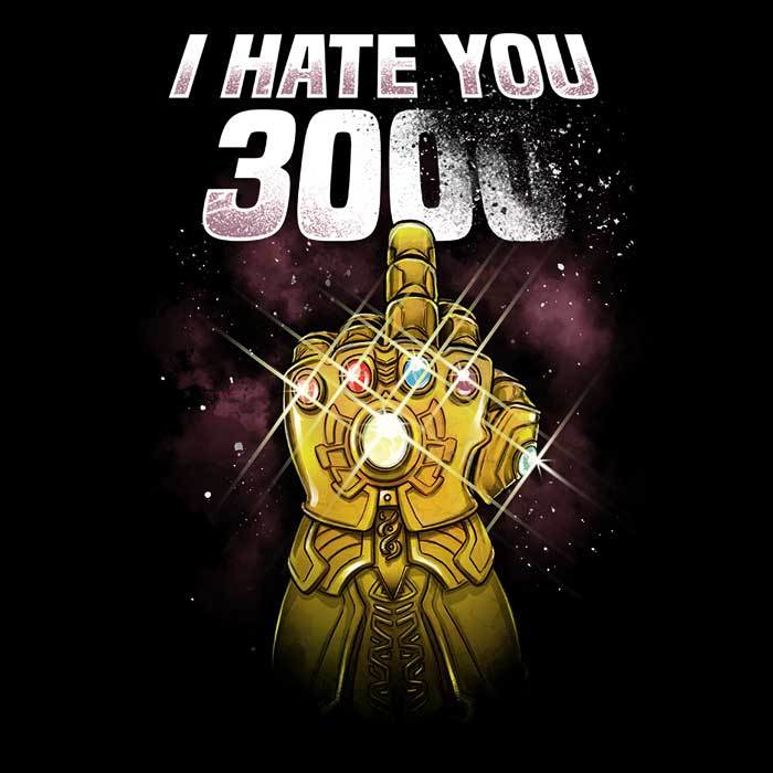 Once Upon a Tee: I Hate You 3000