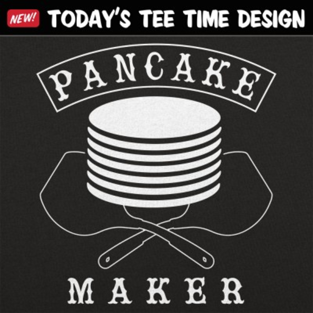 6 Dollar Shirts: Pancake Maker