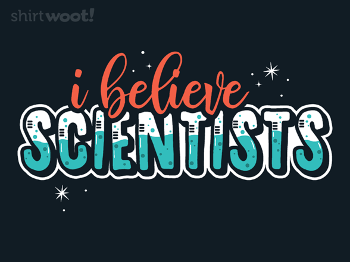 Woot!: I Believe Scientists