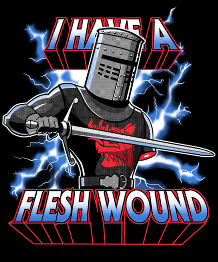 Qwertee: I Have a Flesh Wound