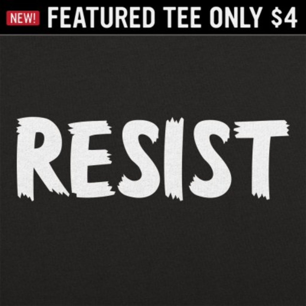 6 Dollar Shirts: Resist