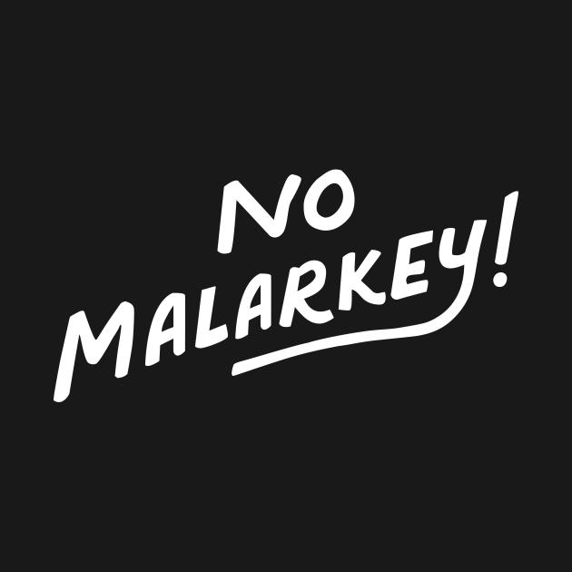 TeePublic: No Malarkey Shirt