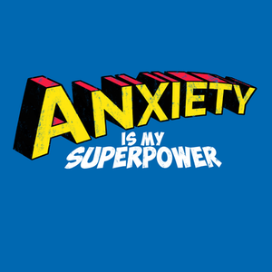 TeeTee: Anxiety is my superpower