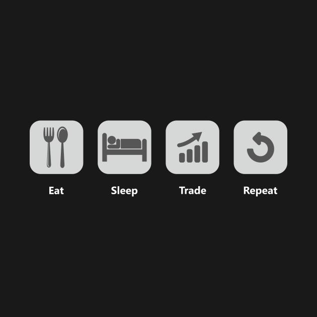 TeePublic: Eat Sleep Trade Repeat