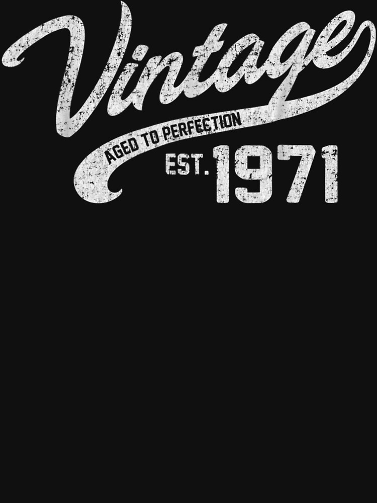RedBubble: Vintage Made In 1971 47Th