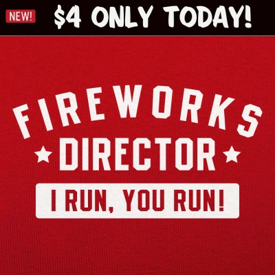 6 Dollar Shirts: Fireworks Director