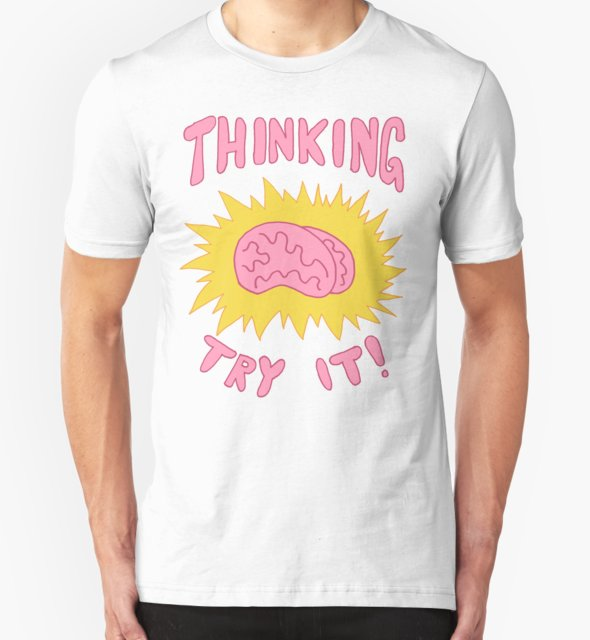 RedBubble: Thinking Try It! - Fabulous Brains, Man