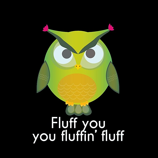 BustedTees: Fluff You You Fluffin Fluff