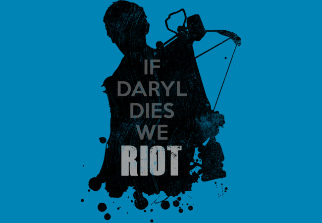 Design by Humans: If Daryl Dies We Riot