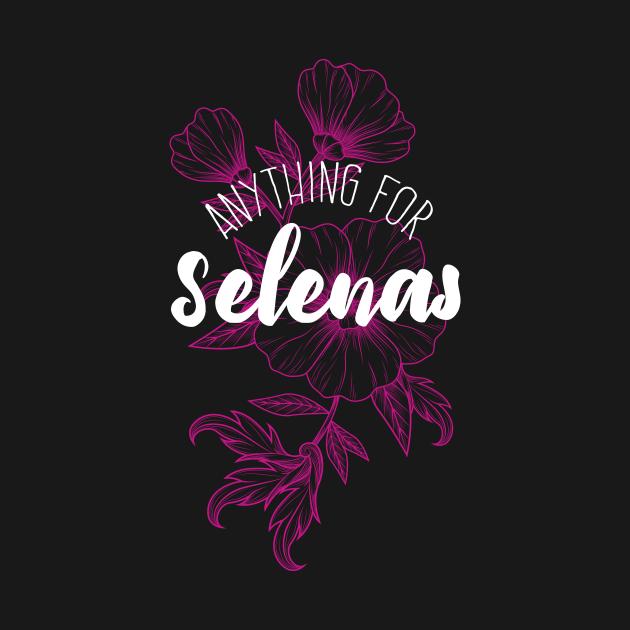 TeePublic: Anything for Selenas