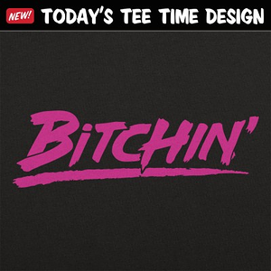 6 Dollar Shirts: Bitchin'