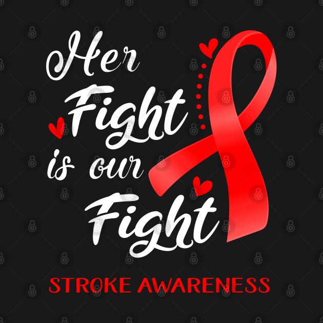 TeePublic: Her Fight is Our Fight Stroke Awareness Support Stroke Warrior Gifts