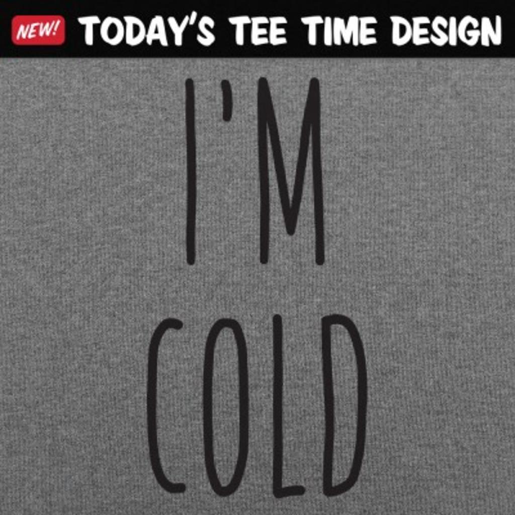6 Dollar Shirts: I'm Cold