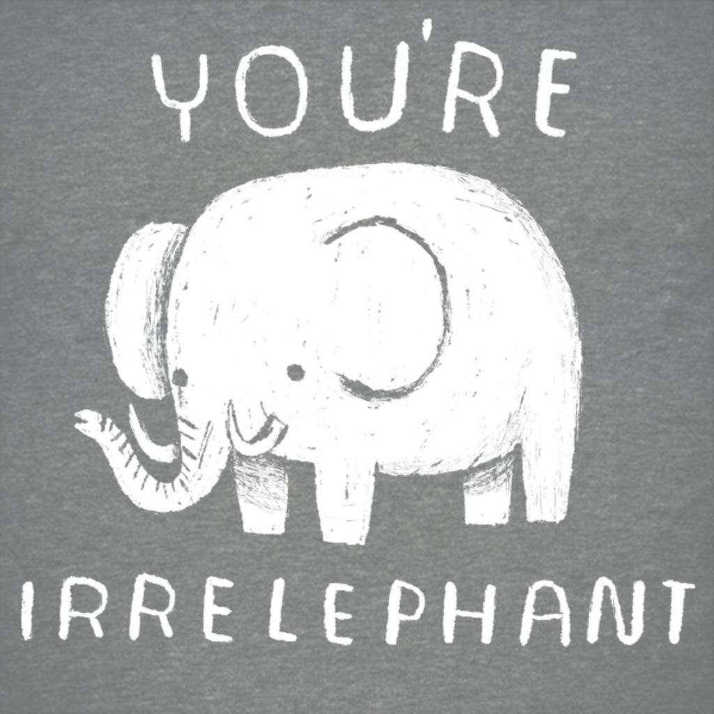 NeatoShop: you're irrelephant