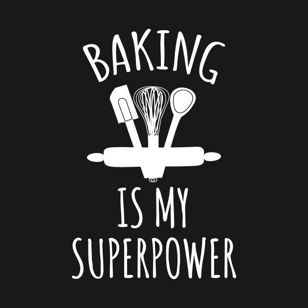TeePublic: Baking is my superpower