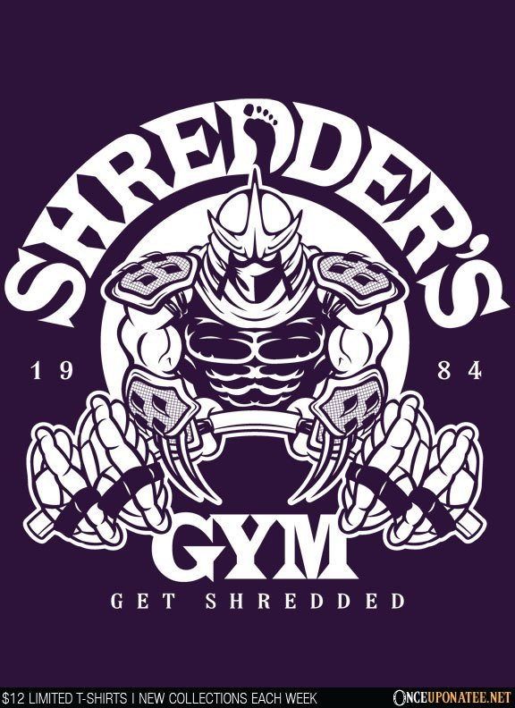 Once Upon a Tee: Shredders Gym