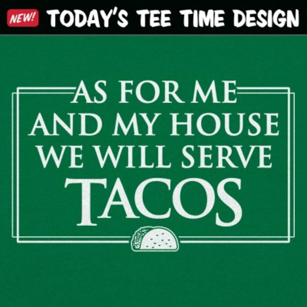 6 Dollar Shirts: We Will Serve Tacos