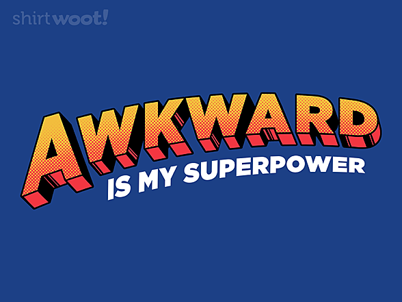 Woot!: Awkward is My Superpower