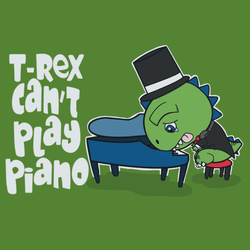 NeatoShop: T-Rex Can't Play Piano