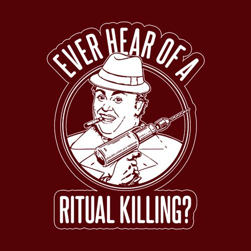 Five Finger Tees: Ever Hear Of A Ritual Killing T-Shirt