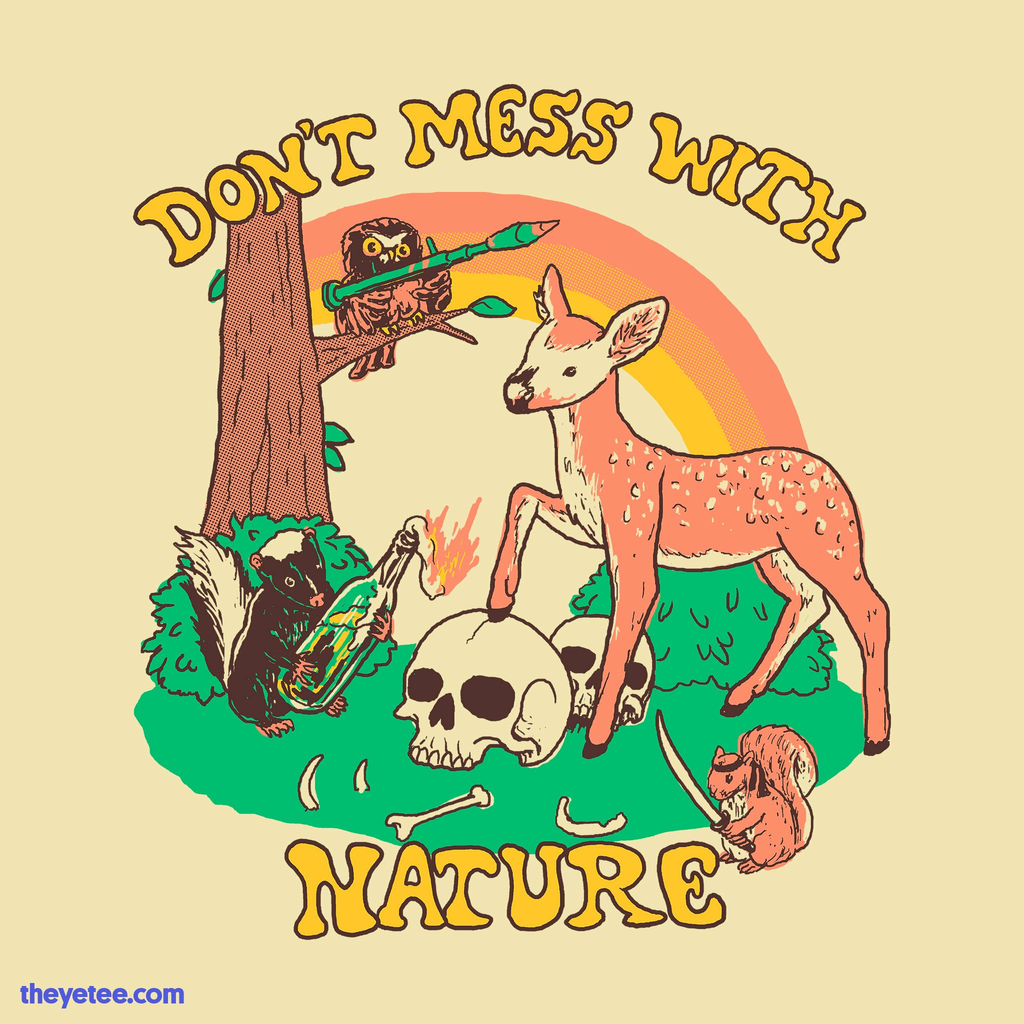 The Yetee: Don't Mess With Nature