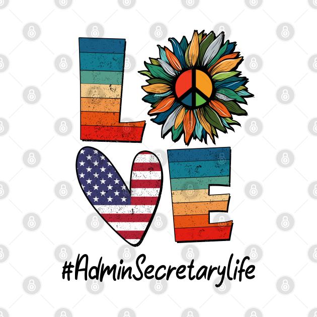 TeePublic: Peace Love Admin Secretary Life