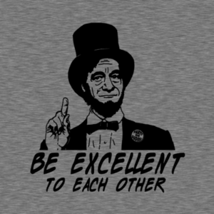 Five Finger Tees: Be Excellent To Each Other T-Shirt