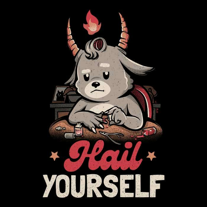 Once Upon a Tee: Hail Yourself